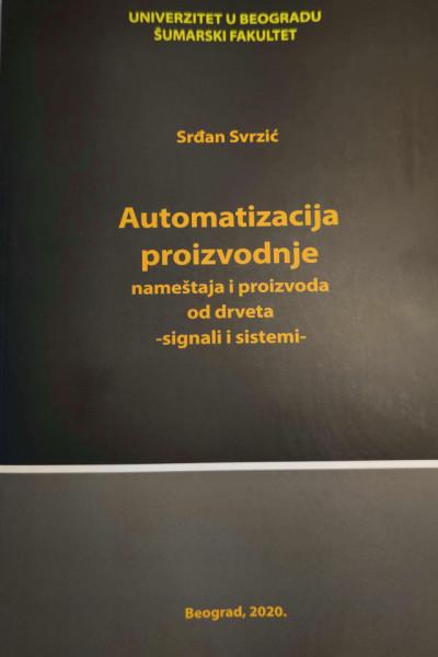 AUTOMATIZACIJA PROIZVODNJE nameštaja i proizvoda od drveta - Signali i sistemi/ S. Svrzić