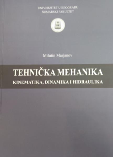 TEHNIČKA MEHANIKA: kinematika, dinamika i hidraulika/ M. Marjanov