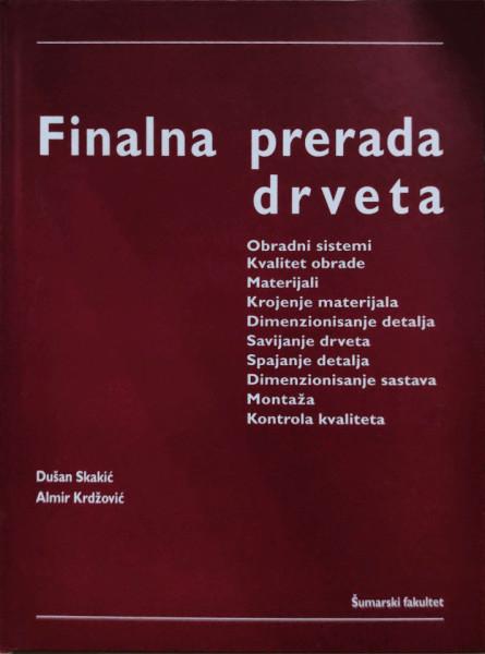 FINALNA PRERADA DRVETA/ D. Skakić, A. Krdžović