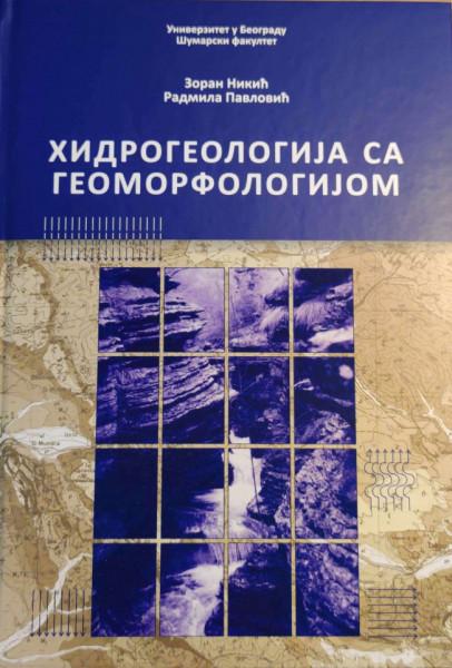 HIDROGEOLOGIJA SA GEOMORFOLOGIJOM/ Z.Nikić, R. Pavlović