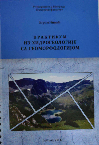 PRAKTIKUM IZ HIDROGEOLOGIJE SA GEOMORFOLOGIJOM/ Z. Nikić