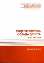 HIDROTERMIČKA OBRADA DRVETA: praktikum/ G. Milić