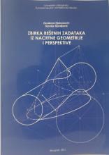 ZBIRKA REŠENIH ZADATAKA IZ NACRTNE GEOMETRIJE I PERSPEKTIVE /G. Đukanović, Đ. Đorđević