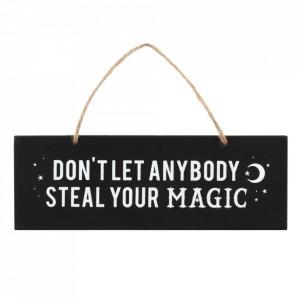 Placuta decorativa Nu lasa pe nimeni sa-ti fure magia