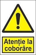 """Poze Indicator """"Atentie la coborare"""" A4"""