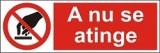 "Indicator ""A nu se atinge"" - model 3  A5"
