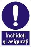 "Indicator ""Inchideti si asigurati""  A5"