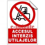 Accesul interzis utilajelor