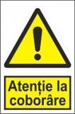 "Indicator ""Atentie la coborare"" A4"