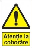 "Indicator ""Atentie la coborare"" A5"