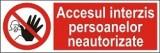 """Indicator """"Accesul interzis persoanelor neautorizate"""" - model 3  A5"""