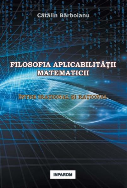 Poze Filosofia aplicabilitatii matematicii: Intre irational si rational