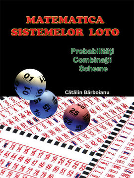 Poze MATEMATICA SISTEMELOR LOTO: Probabilitati, combinatii, scheme