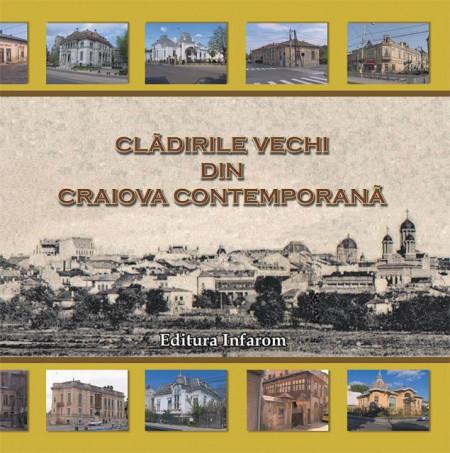 Poze Cladirile vechi din Craiova contemporana