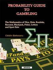Poze Probability Guide to Gambling: The Mathematics of Dice, Slots, Roulette, Baccarat, Blackjack, Lottery and Sport Bets