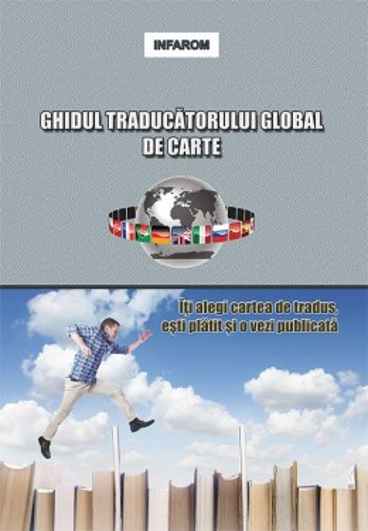 Poze Ghidul traducatorului global de carte: Iti alegi cartea de tradus, esti platit si o vezi publicata