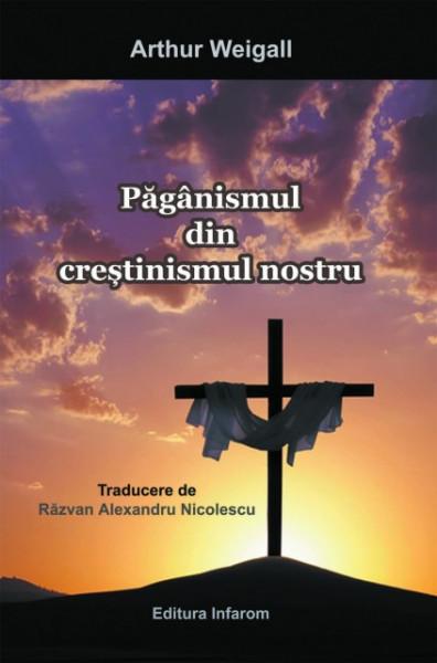 Poze Paganismul din crestinismul nostru