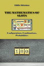 The Mathematics of Slots: Configurations, Combinations, Probabilities