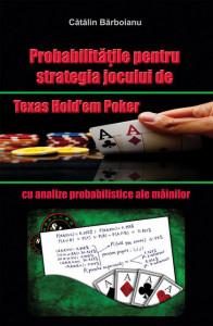 Probabilitatile pentru strategia jocului de Texas Hold'em Poker, cu analize probabilistice ale mainilor
