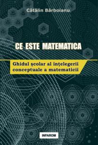 Ce este matematica: Ghidul şcolar al înţelegerii conceptuale a matematicii