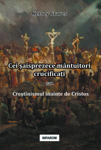 Cei şaisprezece mântuitori crucificați sau Creştinismul înainte de Cristos