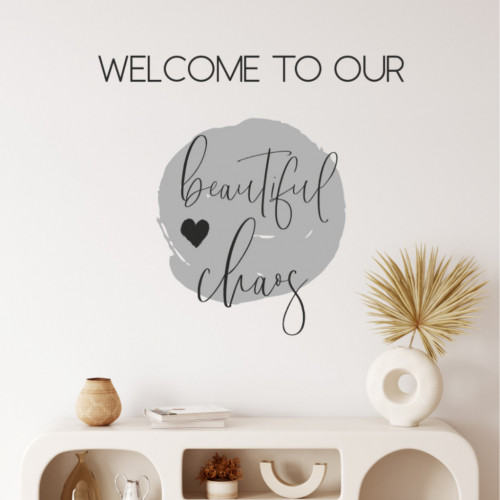 Sticker perete - Welcome to our beautiful chaos