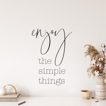 Sticker perete - Bucura-te de lucruri simple
