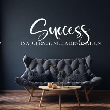 Sticker decorativ - Success is a journey