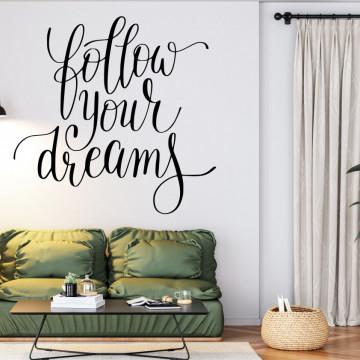 Follow your dreams - sticker decorativ