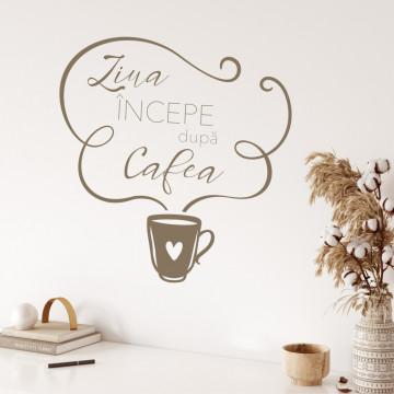 Ziua incepe dupa cafea - sticker decorativ