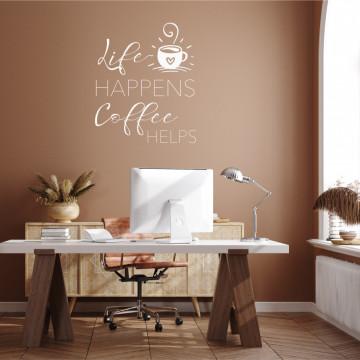 Life happens..coffee helps - sticker decorativ