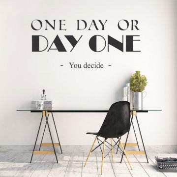 One day or day one - sticker decorativ