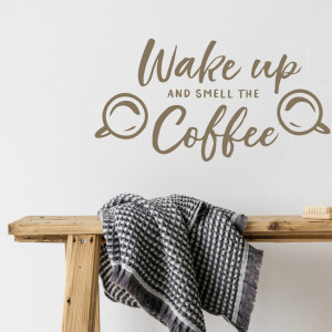 Wake up and smell the coffee - sticker decorativ