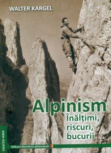 Alpinism - Inaltimi, riscuri, bucurii, de Walter KARGEL images