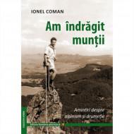 Am indragit muntii, de Ionel Coman