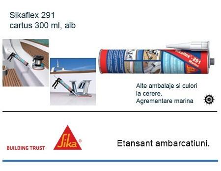 Etansant flexibil Sikaflex 291, agrementare marina pentru ambarcatiuni