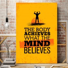 Tablou Motivational The Body Achieves What The Mind Believes MTS3