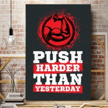 Tablou Motivational Push Harder Than Yesterday MTS7