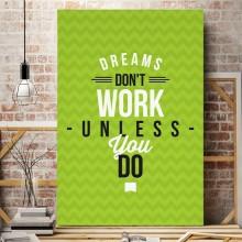 Tablou Motivational Dreams Don't Work Unless You Do MTS1C