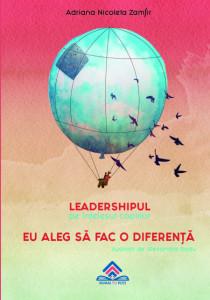 Leadershipul pe înțelesul copiilor - Eu aleg să fac o diferență
