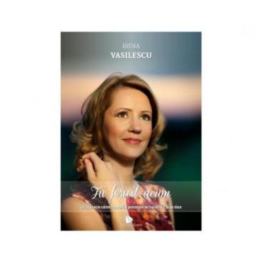Fii fericit acum - Irina Vasilescu