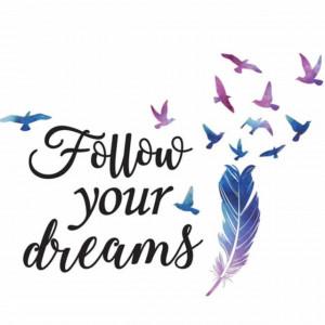 Autocolant sticker decorativ Pufo pentru perete cu mesaj motivational, Folow your dreams, 30 x 21 cm