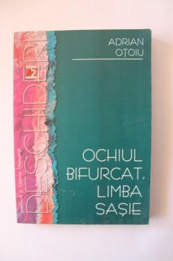 Adrian Otoiu - Ochiul bifurcat, limba sasie