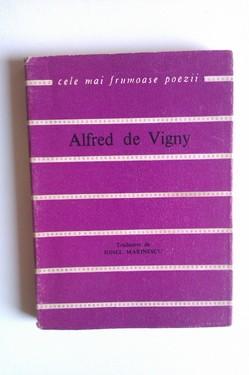 Alfred de Vigny - Versuri alese. Cele mai frumoase poezii