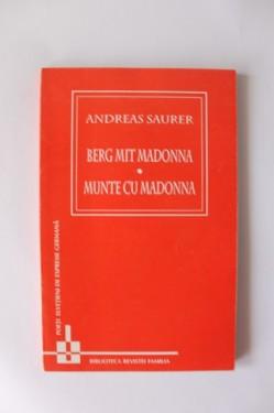 Andreas Saurer - Berg mit Madonna / Munte cu Madonna (editie bilingva, romano-germana)