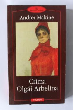 Andrei Makine - Crima Olgai Arbelina