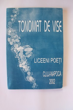 Antologie poezie - Tonomat de vise (liiceni poeti)