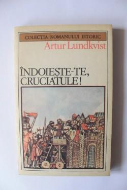 Artur Lundkvist - Indoieste-te, cruciatule!