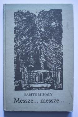 Babits Mihaly - Messze... messze... (editie hardcover)