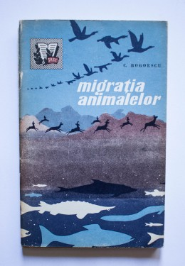 C. Bogoescu - Migratia animalelor